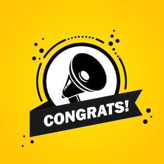 Поздравляю. мегафон с баннером пузыря речи congrats. громкоговоритель. этикетка для бизнеса, маркетинга и рекламы. вектор на изолированном фоне. eps 10