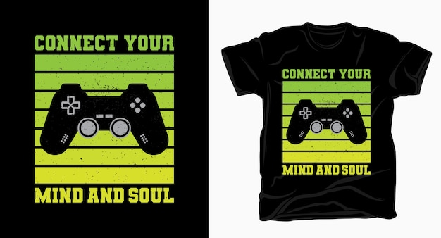 Connect your mind and soul typography with game controller t-shirt