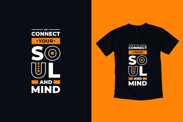 Connect your soul and mind modern inspirational quotes t shirt design