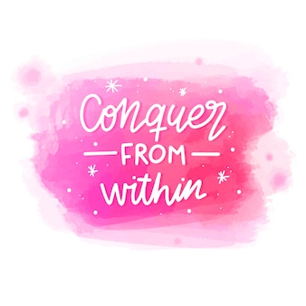 Conquer from within message on watercolor stain