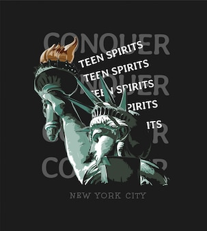 Conquer teen spirits slogan with liberty statue illustration on black