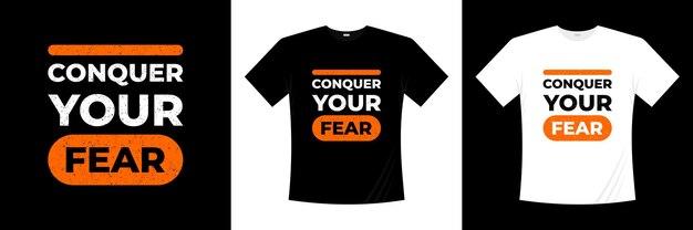Победи свой страх вдохновение цитирует современный дизайн футболки. дизайн рубашки о жизни.