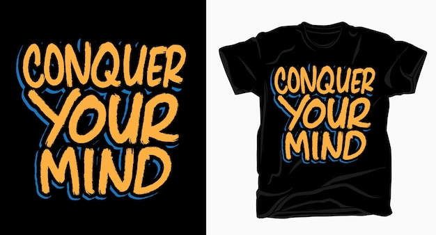 Conquer your mind hand drawn brush typography for t shirt