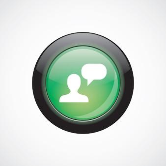 Разговор стеклянный знак значок зеленая блестящая кнопка. кнопка веб-сайта пользовательского интерфейса