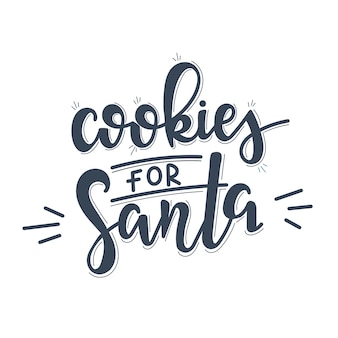 Cookies for santa christmas   lettering, motivational quote