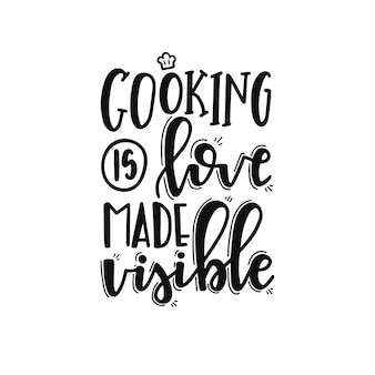 Cooking is love made visible on hand drawn typography poster