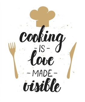 Cooking is love made visible, lettering.