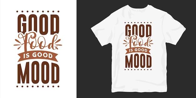料理のtシャツのデザインのタイポグラフィの引用。良い食べ物は良い気分です