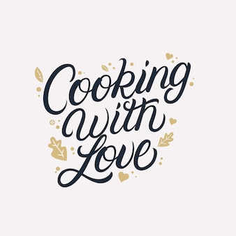 Cooking with love hand written lettering quote
