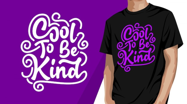 Cool to be kind typography t-shirt design