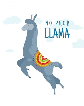 Cool cartoon doodle alpaca lettering quote with no prob llama. funny wildlife animal, lama quotes vector concept illustration.