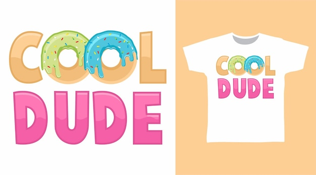 티셔츠 디자인을 위한 도넛 타이포그래피가 있는 멋진 친구