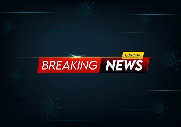Corona breaking news background design