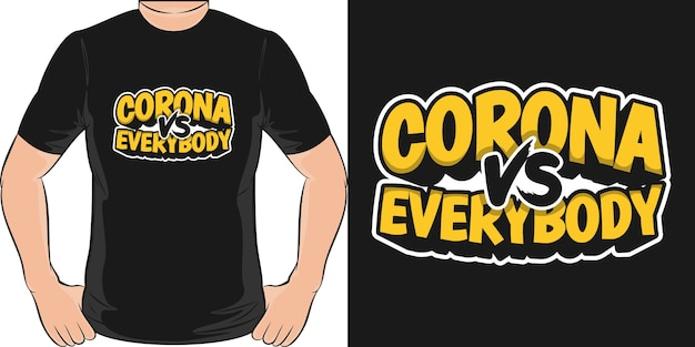 Corona vs everybody. unique and trendy t-shirt design.