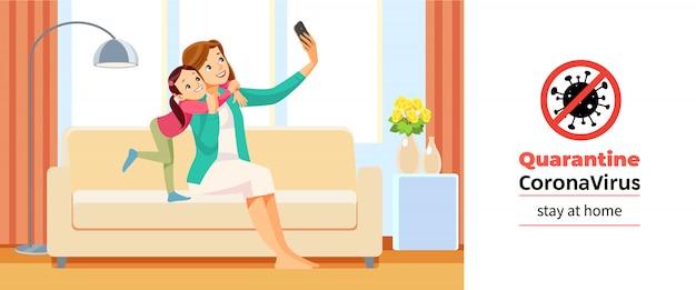 Коронавирус ковид-19, карантин мотивационный постер. красивая школьница и ее мама обнимаются, делая selfie дома во время коронавирусного кризиса. оставайтесь дома цитата мультфильм иллюстрации.