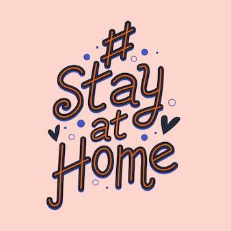Coronavirus. hashtag stay at home.
