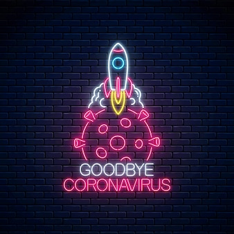 コロナウイルスの発生停止アイコン。コロナウイルスのさようならネオンサイン。 covid-19ウイルス細胞から始まるロケット。