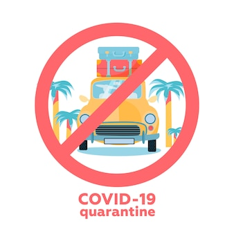 Coronavirus travel and vacation cancellations concept. novel corona virus disease covid-19, 2019-ncov, mers-cov. car with stack of travel bags. prohibition crossed sign.