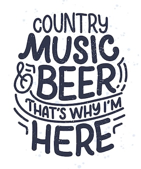 Country music lettering quote for festival live event poster concept. funny slogan for cowboy print design.