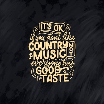 Country music lettering quote for festival live event poster concept.