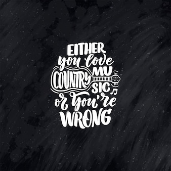 Country music lettering quote for festival live event poster