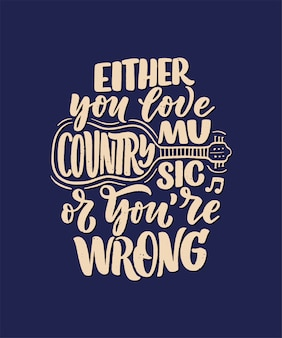 Country music lettering quote