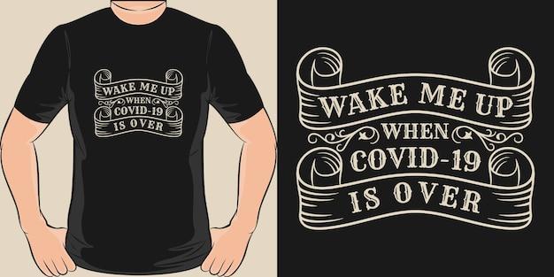 Covid-19が終わったら私を起こしてください。ユニークでトレンディなcovid-19 tシャツデザイン。