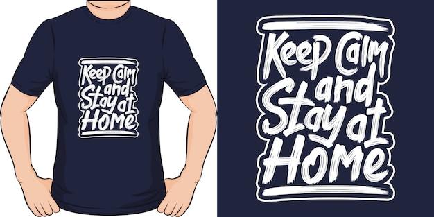 落ち着いて家にいてください。ユニークでトレンディなcovid-19 tシャツデザイン。