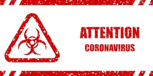 Covid-19警告サイン。碑文の注意コロナウイルスとバイオハザードのシンボル、白地に赤