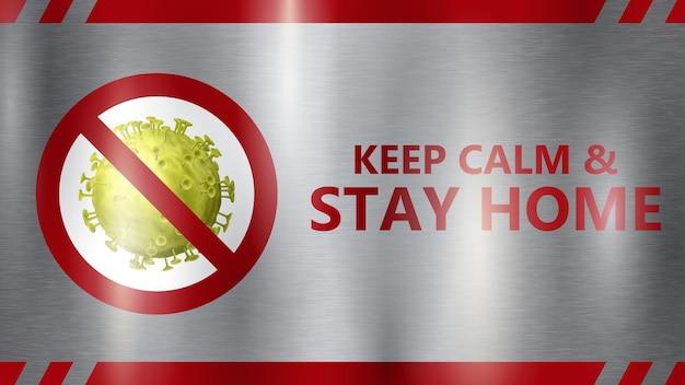 Covid-19警告サイン。碑文keepcalm&stayhomeと黄色の取り消し線付きのウイルスが赤い丸で囲まれています。ハイライトと灰色の金属の背景に