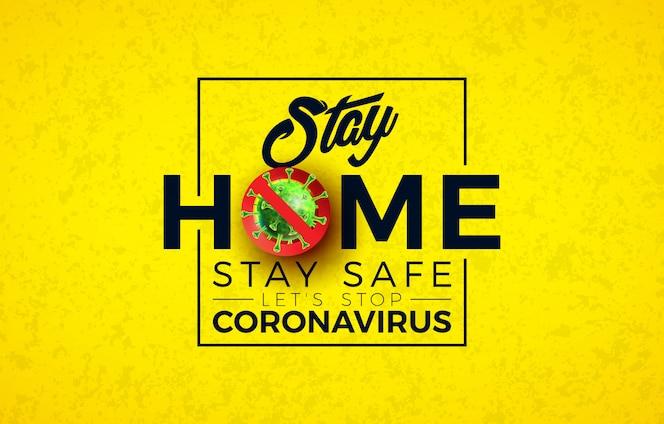 Остаться дома. остановите дизайн коронавируса с помощью вирусной клетки covid-19 и типографского письма
