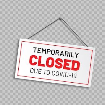 現実的なサイン「covid-19のため一時的に閉鎖」。公共の場所での検疫措置に関する情報警告サイン。制限と注意コロナウイルス。