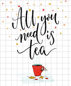 Cozy autumn poster design with inspirational quote. all you need is tea.