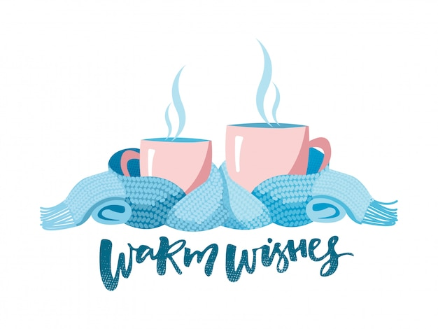 Cozy composition of 2 cups with lettering warm wishes.