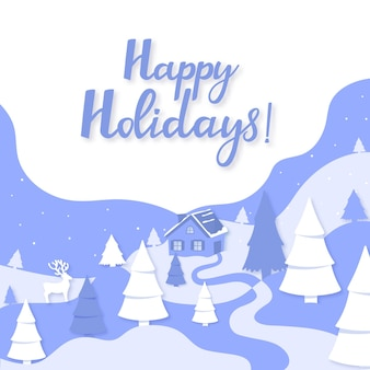 Cozy house in the mountains. winter landscape with firs and deer. happy holidays hand lettering. greeting card for christmas and new year in paper cut style.