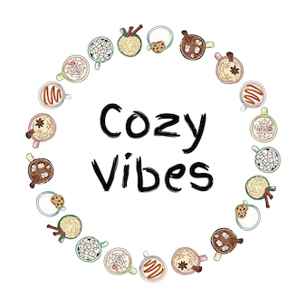 Cozy vibes decorative wreath of cups of yummy drinks