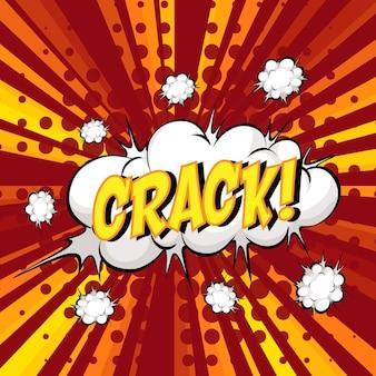 Crack wording comic speech bubble on burst