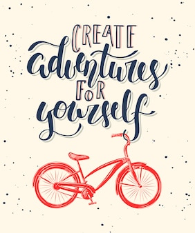 Create adventures for yourself with bicycle.
