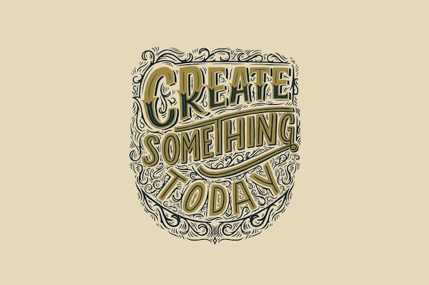 Create something today vintage quotes design