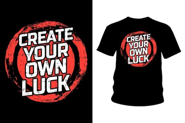 Создайте свой собственный дизайн типографики футболки со слоганом удачи