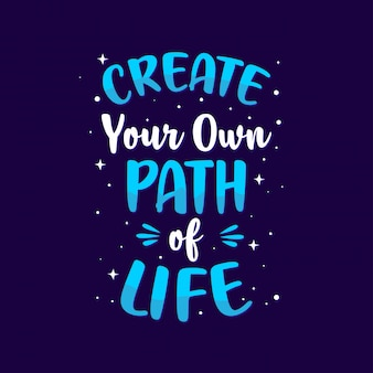 Create your own path of life, inspirational motivation quotes poster design