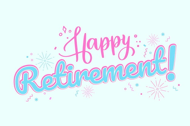 Creative happy retirement lettering