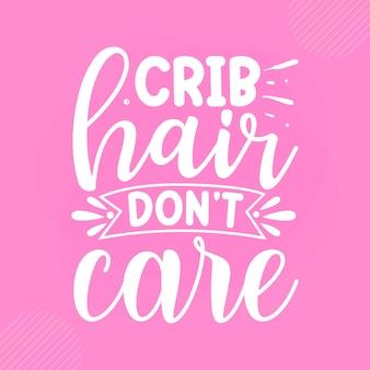ベビーベッドの髪は気にしないプレミアム赤ちゃん引用ベクトルデザイン