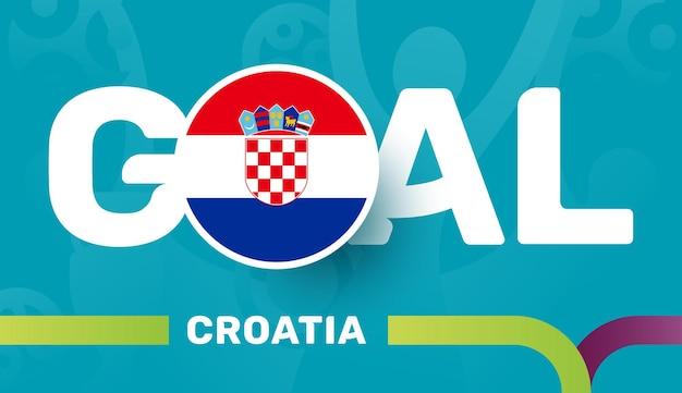 Croatia flag and slogan goal on european 2020 football background