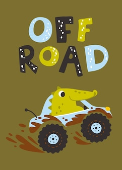 Crocodile in an suv in the mud with lettering character in simple hand drawn childish style