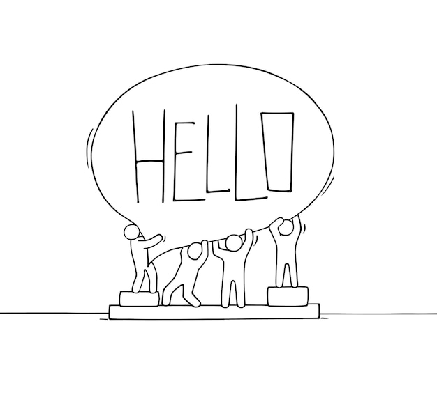 Crowd of working little people with speech bubble. doodle cute miniature scene with message hello. hand drawn cartoon vector illustration for internet design.