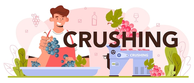 Crush typographic header wine production grape selection and processing