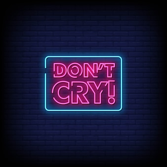 Don't cry neon signs style text