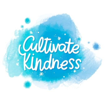 Cultivate kindnessmessage on watercolor stain