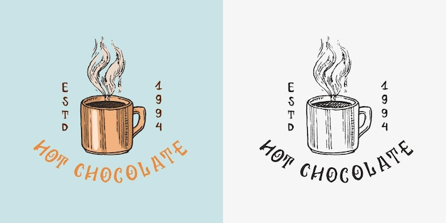 Cup of cocoa hot chocolate or coffee vintage badge or logo for tshirts typography shop or signboards